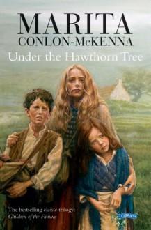 Under the Hawthorn Tree - Marita Conlon-McKenna, Donald Teskey