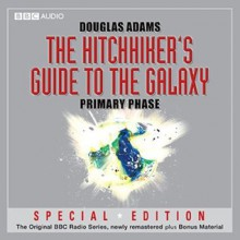 The Hitchhiker's Guide to the Galaxy: The Primary Phase (Hitchhiker's Guide: Radio Play, #1) - Douglas Adams, Simon Jones, Geoffrey McGivern, Peter Jones