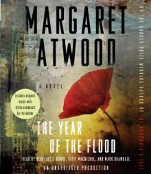 The Year of the Flood - Bernadette Dunne,Mark Bramhall,Katie MacNichol,Margaret Atwood
