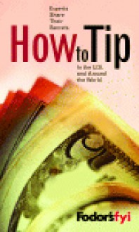 Fodor's FYI: How to Tip, 1st Edition - Fodor's Travel Publications Inc.