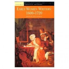 Early Women Writers: 1600 - 1720 - Anita Pacheco