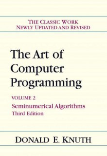 Art of Computer Programming, Volume 2: Seminumerical Algorithms - Donald Ervin Knuth