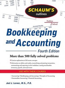 Schaum's Outline of Bookkeeping and Accounting, Fourth Edition (Schaum's Outline Series) - Joel Lerner, Rajul Gokarn