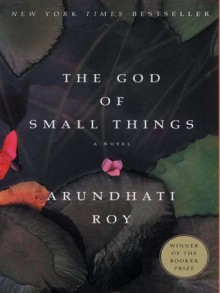 The God of Small Things - Arundhati Roy, Sarita Choudhury
