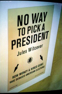 No Way to Pick a President - Jules Witcover