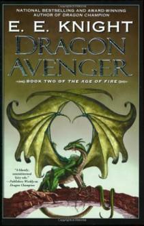 Dragon Avenger - E.E. Knight