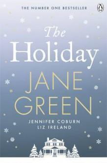 The Holiday - Jane Green, Jennifer Coburn, Liz Ireland
