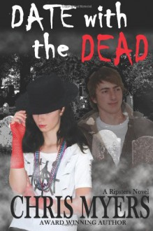 Date with the Dead (Volume 1) - Chris Myers