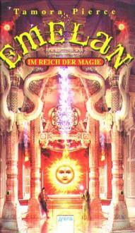 Im Reich der Magie (Emelan, #1) - Tamora Pierce