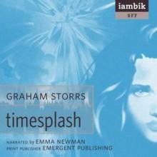 TimeSplash - Graham Storrs, Emma Newman