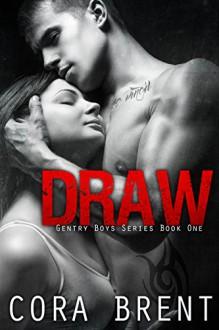 Draw (Gentry Boys #1) - Cora Brent