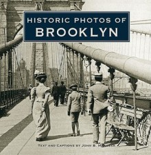 Historic Photos of Brooklyn - John Manbeck, Steve Cox
