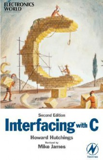 Interfacing with C - Howard Hutchings, Mike James