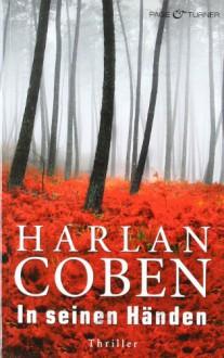 In Seinen Händen - Gunnar Kwisinski, Harlan Coben