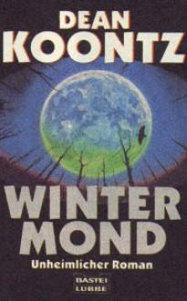 Wintermond. Unheimlicher Roman - Dean Koontz
