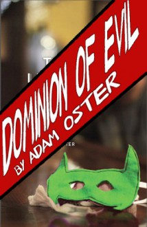 Dominion of Evil (Buddy Hero and The Defenders of America, #1) - Adam Oster