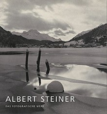 Albert Steiner: The Photographic Work - Peter Pfrunder, Beat Stutzer