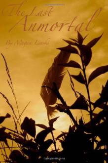 The Last Anmortal - Megan Linski