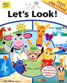 Baby Einstein: Let's Look (First Look and Find) - Michael P. Fertig, Dean Kleven, Nadeem Zaidi