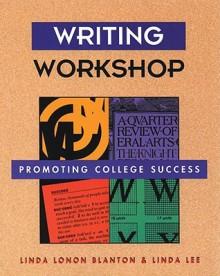 Writing Workshop: Promoting College Success - Linda Lonon Blanton, Linda Lee