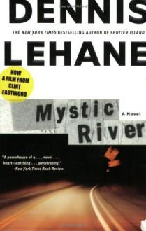 Mystic River - Dennis Lehane