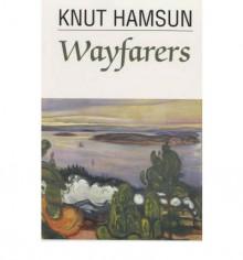 Wayfarers - Knut Hamsun, James McFarlane