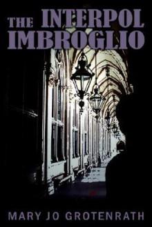 The Interpol Imbroglio - Mary Grotenrath