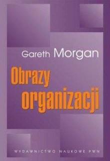 Obrazy organizacji - Gareth Morgan