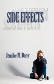 Side Effects - Jennifer M. Barry