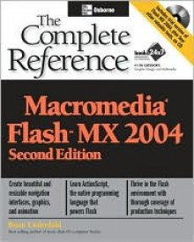 Macromedia Flash MX 2004: The Complete Reference (Complete Reference) - Brian Underdahl