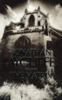 The Matrix - Jonathan Aycliffe