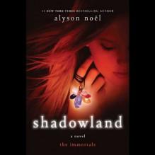 Shadowland: The Immortals - Alyson Noel