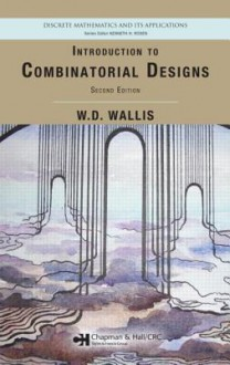 Introduction to Combinatorial Designs - W.D. Wallis