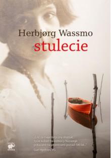 Stulecie - Herbjørg Wassmo, Ewa M. Bilińska