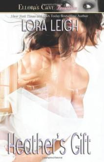 Heather's Gift - Lora Leigh