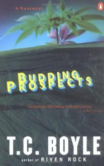 Budding Prospects: A Pastoral - T.C. Boyle