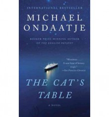 The Cat's Table - Michael Ondaatje