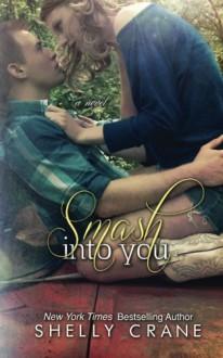 Smash Into You - Shelly Crane