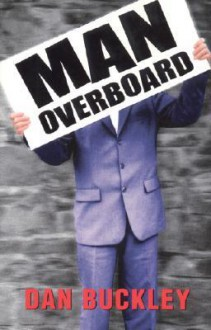 Man Overboard - Dan Buckley