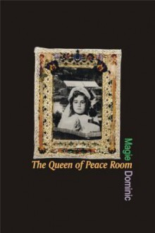 The Queen of the Peace Room - Magie Dominic