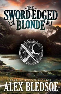 The Sword-Edged Blonde [With Earbuds] (Audio) - Alex Bledsoe, Stefan Rudnicki