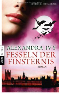 Fesseln der Finsternis: Guardians of Eternity 7 - Roman - Alexandra Ivy
