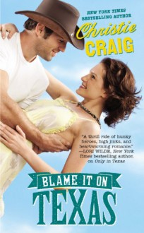 Blame It on Texas - Christie Craig