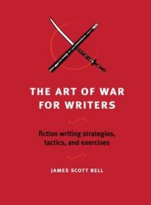 The Art of War for Writers - James Scott Bell