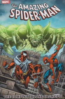 The Amazing Spider-Man: The Complete Clone Saga Epic, Vol. 2 - Tom Brevoort, Tom DeFalco, Todd Dezago, J.M. DeMatteis, Mike Kanterovich, Terry Kavanagh, Tom Lyle, Howard Mackie, Mark Bagley, Sal Buscema, Steven Butler, Harry Candelario, Phil Gosier, Scott Hanna, Don Hudson, Stewart Johnson, Ron Lim, Mike Manley, Al Milgrom, Tom Palmer,