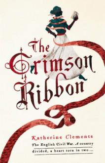 The Crimson Ribbon - Katherine Clements