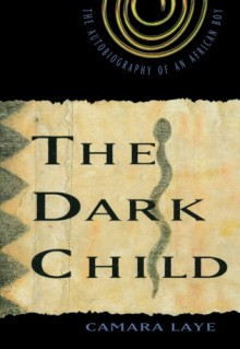 The Dark Child - Camara Laye, Alfred Ernest Jones, James Kirkup, Philippe Thoby-Marcellin