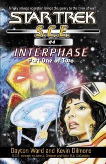 Interphase Book 1 (Star Trek: Starfleet Corps of Engineers) - Dayton Ward, Kevin Dilmore
