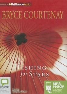 Fishing for Stars - Bryce Courtenay, Humphrey Bower