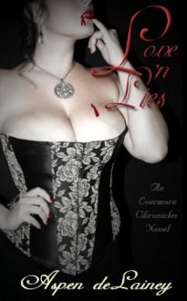 Love 'n Lies: An Evermore Chronicles Novel - Aspen Delainey
